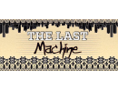 The Last Machine